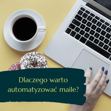 Automatyzacja newsletterów – dlaczego warto automatyzować maile?